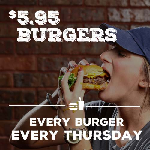 $5.95 Burgers Every Thursday!